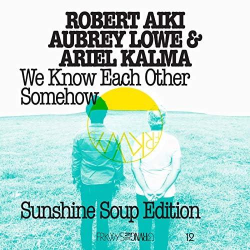 Robert Aiki Aubrey Lowe & Ariel Kalma