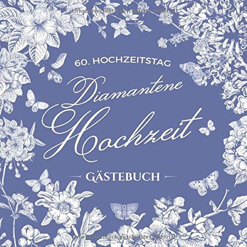 60. Hochzeitstag ~ Diamantene Hochzeit ~ Gästebuch: Deko zur Feier der Diamanthochzeit - 60 Jahre...