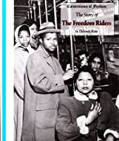 The Story of The Freedom Riders 0516066625 Book Cover