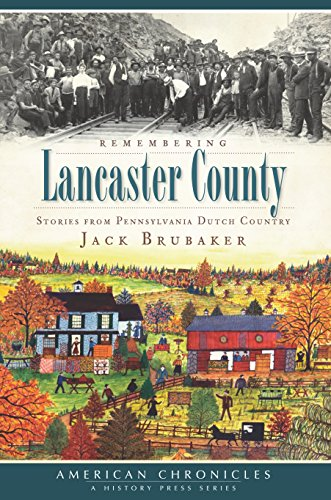 Remembering Lancaster County: Stories from Pennsylvania Dutch Country (American Chronicles) (English Edition)