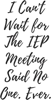 I Can't Wait for The IEP Meeting Said No One Ever: A note book to write your personal information, which can be used to wr...