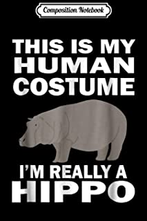 Composition Notebook: This Is My Human Costume I'm Really A Hippo Funny Journal/Notebook Blank Lined Ruled 6x9 100 Pages
