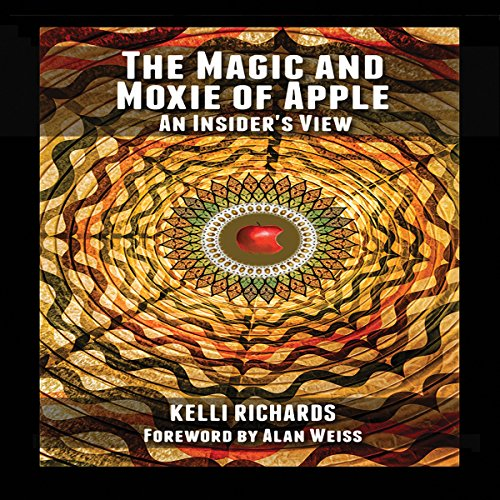 The Magic and Moxie of Apple cover art