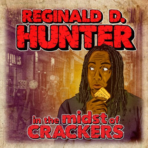 Reginald D Hunter Live - In The Midst of Crackers cover art