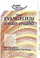 Das Evangelium weitererzaehlt: Beitraege geisteswissenschaftlicher Forschung