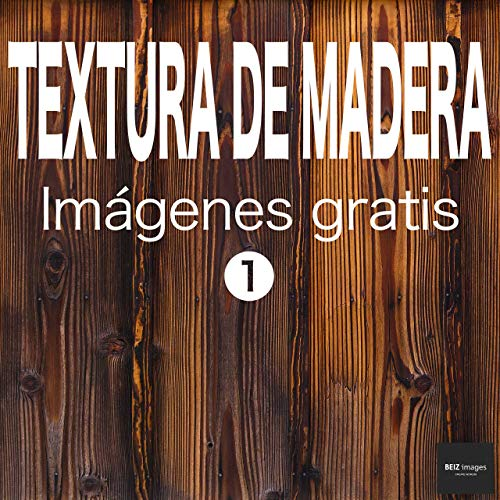 TEXTURA DE MADERA Imágenes gratis 1  BEIZ images - Fotos de Stock Gratis (Spanish Edition)