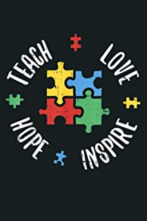 Autism Awareness Teach Love Hope Inspire Special Ed Teacher: Notebook Planner - 6x9 inch Daily Planner Journal, To Do List...