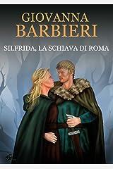 Silfrida, la schiava di Roma (romanzi/novelle storia antica Vol. 1) Formato Kindle