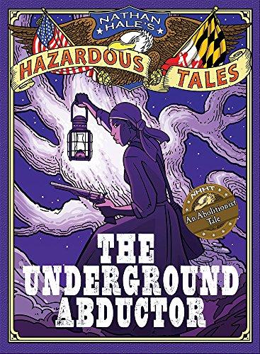 The Underground Abductor: An Abolitionist Tale: The Underground Abductor (An Abolitionist Tale about Harriet Tubman)