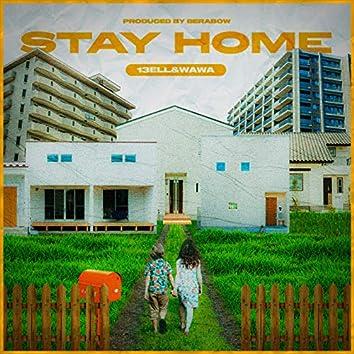 Stay Home (feat. 13ELL & WAWA)