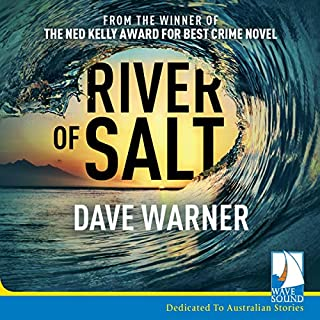 River of Salt                   By:                                                                                                                                 Dave Warner                               Narrated by:                                                                                                                                 Henry Nixon                      Length: 9 hrs and 28 mins     4 ratings     Overall 5.0