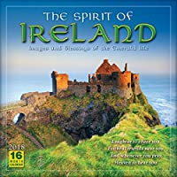 The Spirit of Ireland 2018 Calendar: Images and Blessings of the Emerald Isle