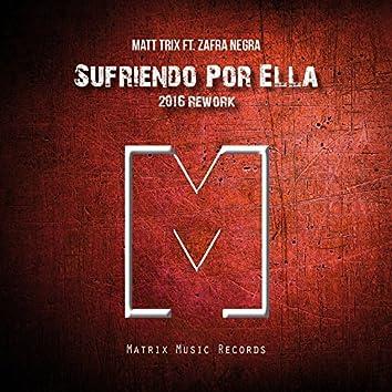 Sufriendo por Ella (feat. Zafra Negra) [Rework 2016]