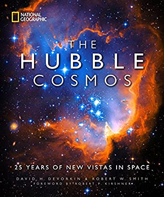 The Hubble Cosmos: 25 Years of New Vistas in Space from National Geographic