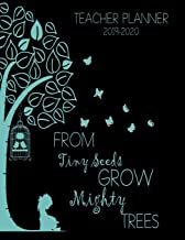 From Tiny Seeds Grow Mighty Trees Teacher Planner: Vertical Academic Year Lesson Plan Calendar 8 Period Full Year (Lesson Plan Books For Teachers 2019-2020)