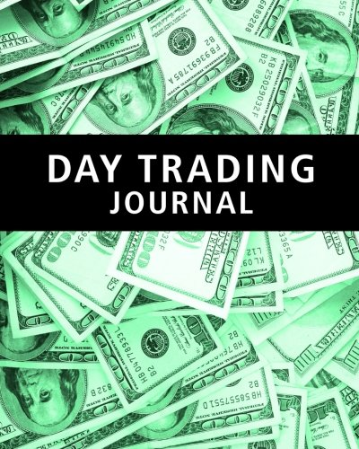 Day Trading Journal: Stock Trader's Trading And Trade Strategies Journal (Stock CFD Options Forex Trading Day Trader Journal Record Logbook Series, Band 2)