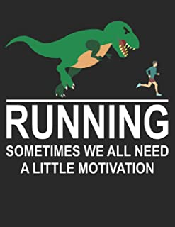 Mein Lauftagebuch: Trainingstagebuch für Läufer und Jogger ♦ Lauflogbuch für über 200 Einträge ♦ A4+ Format ♦ Motiv: Dinosaur Running Motivation (German Edition)