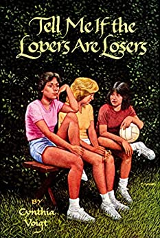 Tell Me If the Lovers Are Losers by [Cynthia Voigt]