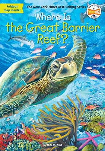 Compare Textbook Prices for Where Is the Great Barrier Reef Illustrated Edition ISBN 9780448486994 by Medina, Nico,Who HQ,Hinderliter, John