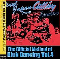 THE OFFICIAL METHOD OF KLUB DANCING VOL.4 -VINYL JAPAN CALLING FROM LONDON-