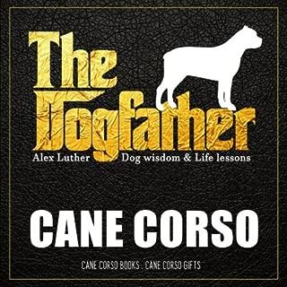 Dogfather: Cane Corso Wisdom & Life Lessons: Cane Corso gifts