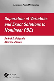 Separation of Variables and Exact Solutions to Nonlinear PDEs (Advances in Applied Mathematics)
