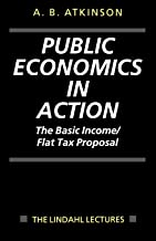 Public Economics in Action: The Basic Income/Flat Tax ...