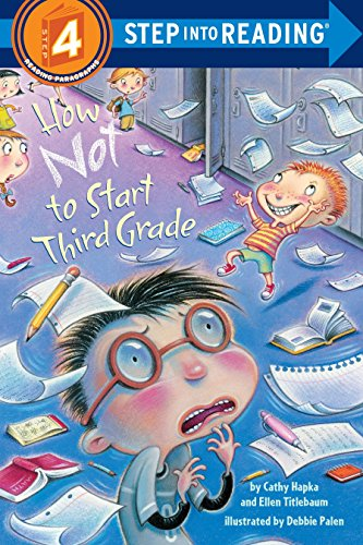 How Not To Start Third Grade: Step Into Reading 4 (Step into Reading. Step 4)