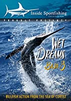 Inside Sportfishing Baja 8: Wet Dreams - Billfish Action From The SeaOf Cortez [DVD]