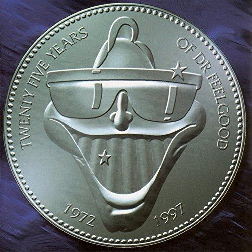 Twenty Five Years of Dr Feelgood (1972-1997)