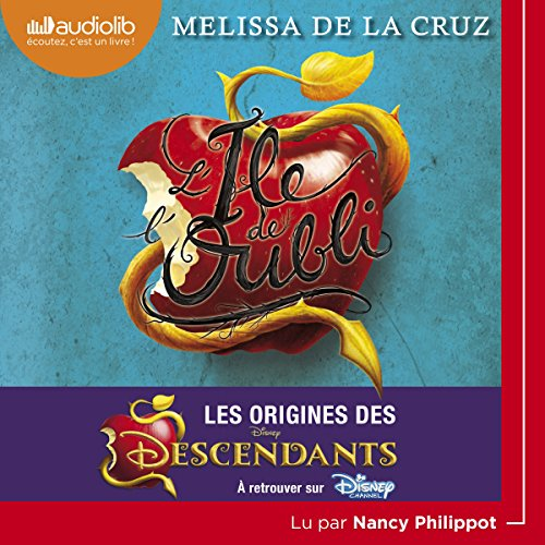 L'île de l'oubli. Les origines des Descendants     Descendants 1              De :                                                                                                                                 Melissa de la Cruz                               Lu par :                                                                                                                                 Nancy Philippot                      Durée : 5 h et 24 min     14 notations     Global 4,6