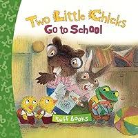 Two Little Chicks Go To School Tuff Book (Tuff Books)