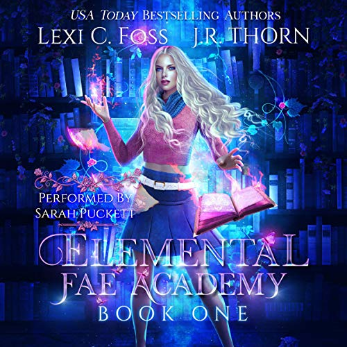 Elemental Fae Academy: Book One Audiobook By Lexi C. Foss, J.R. Thorn cover art