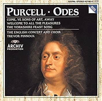 Purcell: Odes ''Come, Ye Sons''; ''Welcome To All''; ''Of Old, When Heroes''