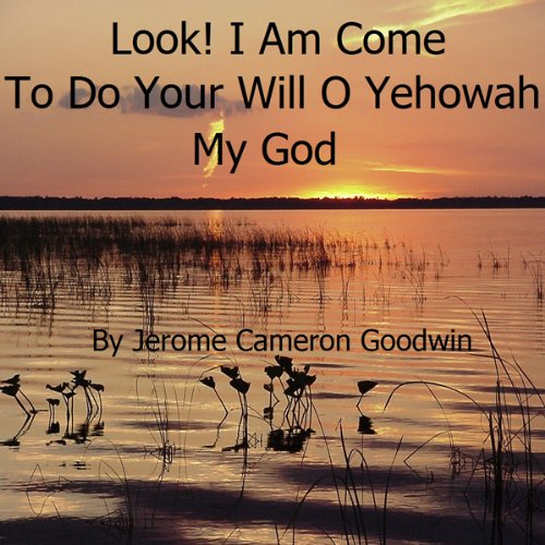 Look - I Am Come to Do Your Will audiobook cover art