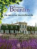 Un secreto inconfesable: Una historia familiar impregnada por los aromas del sur de Francia (Grandes Novelas)