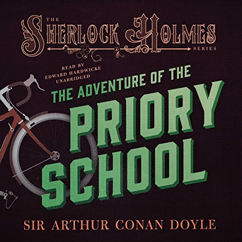 Sherlock Holmes: The Adventure of the Priory School audiobook cover art