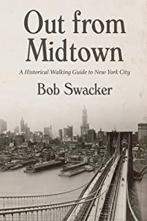 Out From Midtown: A Historical Walking Guide to New York City