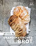 Hygge – Skandinavisches Brot. Einfache und leckere Rezepte für Brot