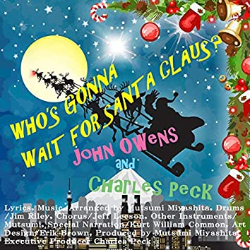Who's Gonna Wait For Santa Claus?
