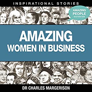 Amazing Women in Business                   Written by:                                                                                                                                 Dr. Charles Margerison                               Narrated by:                                                                                                                                 full cast                      Length: 56 mins     Not rated yet     Overall 0.0