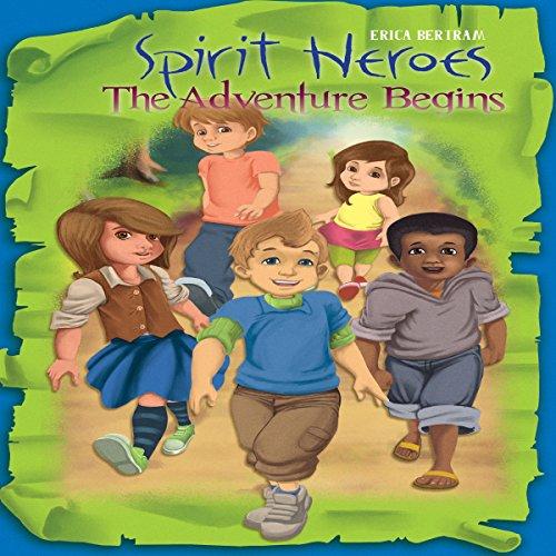 Spirit Heroes: The Adventure Begins audiobook cover art