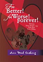 For Better! for Worse! Forever!: Twenty True Stories of Fifty-Year Love Affairs (English Edition)