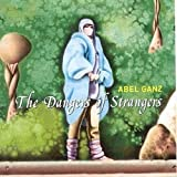 Dangers of Strangers by Abel Ganz