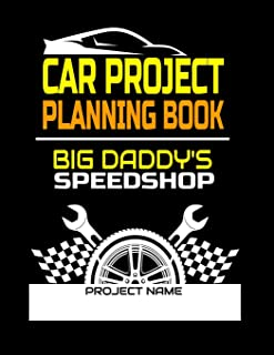 Car Project Planning Book Big Daddys Speedshop: Plan Your Next Car Project With This Handy Parts Log Book -Goals, Budget- ...