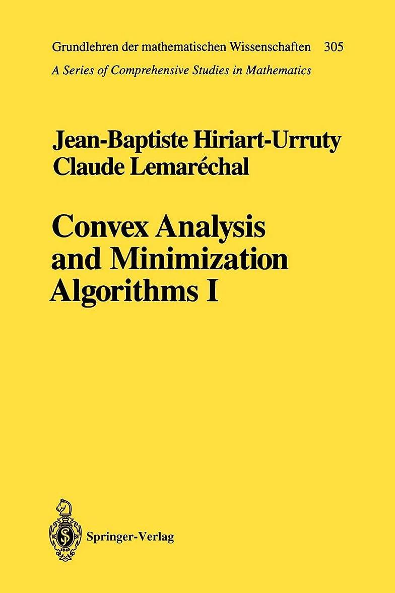 混乱ジャンプする到着するConvex Analysis and Minimization Algorithms I: Fundamentals (Grundlehren der mathematischen Wissenschaften)