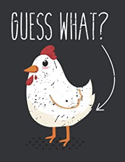 Notebook: Guess What? Chicken Butt Funny Farm Life Lover Journal & Doodle Diary; 120 Dot Grid Pages for Writing and Drawing - 8.5x11 in.