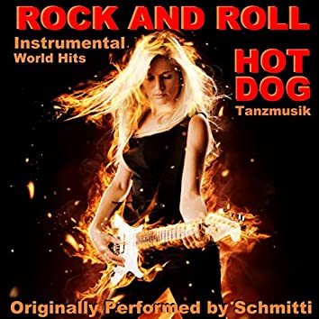 """Rock """"n"""" Roll Hot Dog Tanzmusik (Rock and Roll Instrumental World Hits)"""