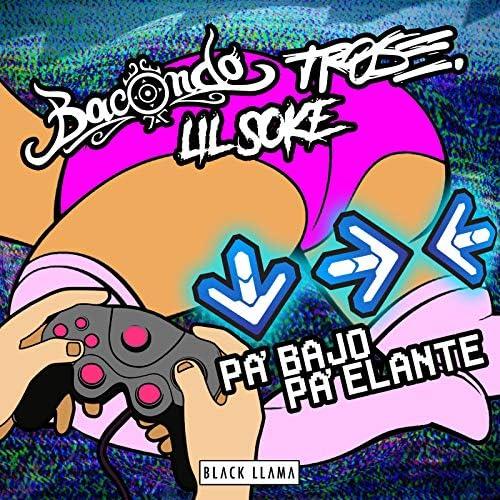 Bacondo, Trose & Lil Soke