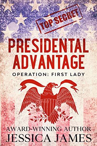 Presidential Advantage by Jessica James
